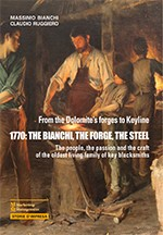 1770: The bianchi, the forge, the steel