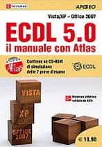 ECDL 5.0 Il manuale con Atlas, Vista/XP Office 2007