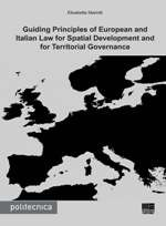 Guilding Principles of European and Italian Law for Spatial Development and for Territorial Governance