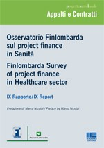 Osservatorio Finlombarda sul project finance in Sanità Finlombarda Survey of project finance in Healthcare sector