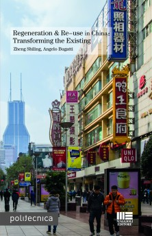 Regeneration & Re - use in China: Trasforming the Existing