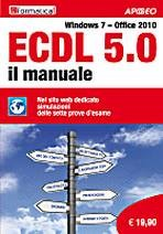 ECDL 5.0 Il manuale - Windows 7 - Office 2010